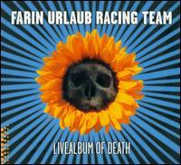 Farin Urlaub Racing Team - Livealbum of Death
