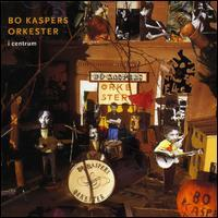 Bo Kaspers Orkester - I Centrum