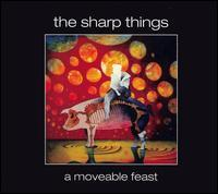 The Sharp Things - A Moveable Feast