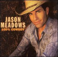 Jason Meadows - 100% Cowboy