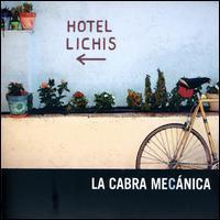 La Cabra Mecanica - Hotel Lichis