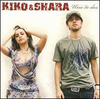 Kiko & Shara - Una de Dos