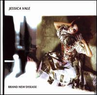 Jessica Vale - Brand New Disease