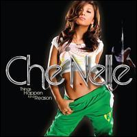 Che'nelle - Things Happen for a Reason