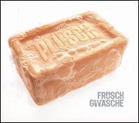 Plüsch - Früsch Gwäsche