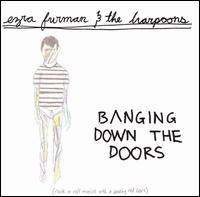 Ezra Furman & the Harpoons - Banging Down the Doors