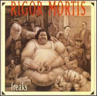 Rigor Mortis - Freaks