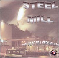Steel Mill - The Dead Sea Chronicles