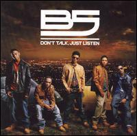 B5 - Don't Talk, Just Listen