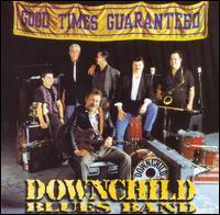 Downchild Blues Band - Good Times Guaranteed