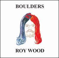 Roy Wood - Boulders