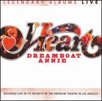 Heart - Dreamboat Annie: Live