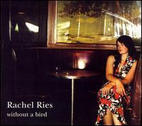 Rachel Ries - Without A Bird