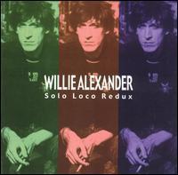 Willie Alexander - Solo Loco
