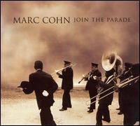 Marc Cohn - Join the Parade