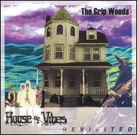 The Grip Weeds - House of Vibes Revisited