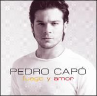 Pedro Capo - Fuego y Amor [Sony BMG]
