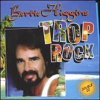 Bertie Higgins - Trop Rock