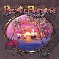 Bertie Higgins - I Saw Three Ships