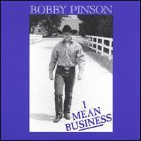 Bobby Pinson - I Mean Business
