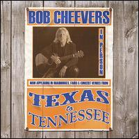 Bob Cheevers - Texas to Tennessee
