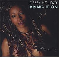 Debby Holiday - Bring It On