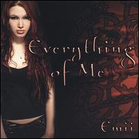 Emii - Everything of Me