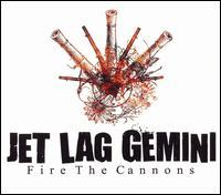 Jet Lag Gemini - Fire the Cannons
