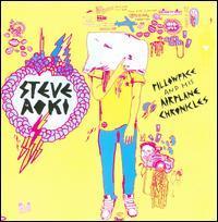Steve Aoki - Pillowface and His Airplane Chronicles