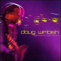 Doug Wimbish - Trippy Notes for Bass and Remixes