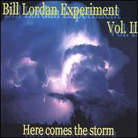 Bill Lordan Experiment - Here Comes the Storm