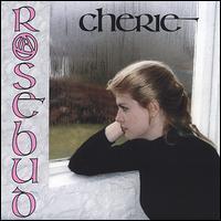 Cherie - Rosebud