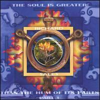 Richard Sales - The Soul Is Greater Than the Hum of Its Parts