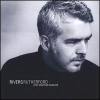 Rivers Rutherford - Just Another Coaster