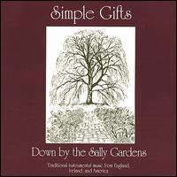 Simple Gifts - Down by the Sally Gardens