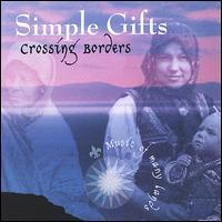 Simple Gifts - Crossing Borders: Music of Many Lands