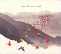 Quiet Life - Act Natural