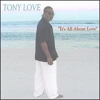 Tony Love - Its All About Love