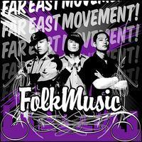 Far East Movement - Folk Music