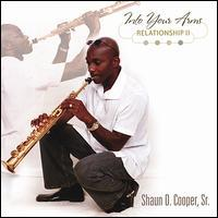 Shaun D. Cooper, Sr. - Into Your Arms