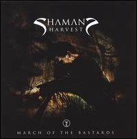 Shaman's Harvest - March of the Bastards