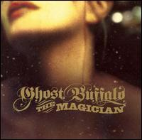 Ghost Buffalo - The Magician
