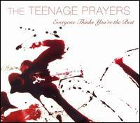 The Teenage Prayers - Everyone Thinks You're the Best