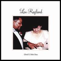 Lou Ragland - Until I Met You