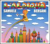 Samuele Bersani - L' Aldiqua'