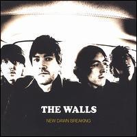 The Walls - New Dawn Breaking
