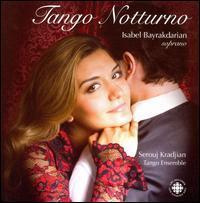 Isabel Bayrakdarian - Tango Notturno