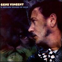 Gene Vincent - A Million Shades of Blue