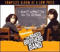 The Naked Brothers Band - I Don't Want to Go to School