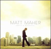 Matt Maher - Empty and Beautiful